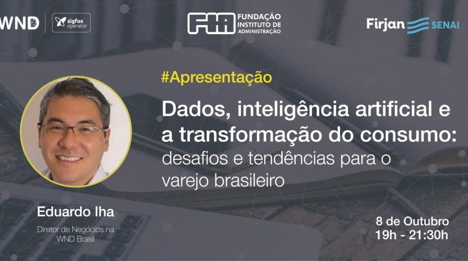 @Sigfox: Eduardo Iha, Diretor de Negócios da WND Brasil, fará apresentação sobre as aplicações IoT no mercado de varejo em evento na Casa Firjan