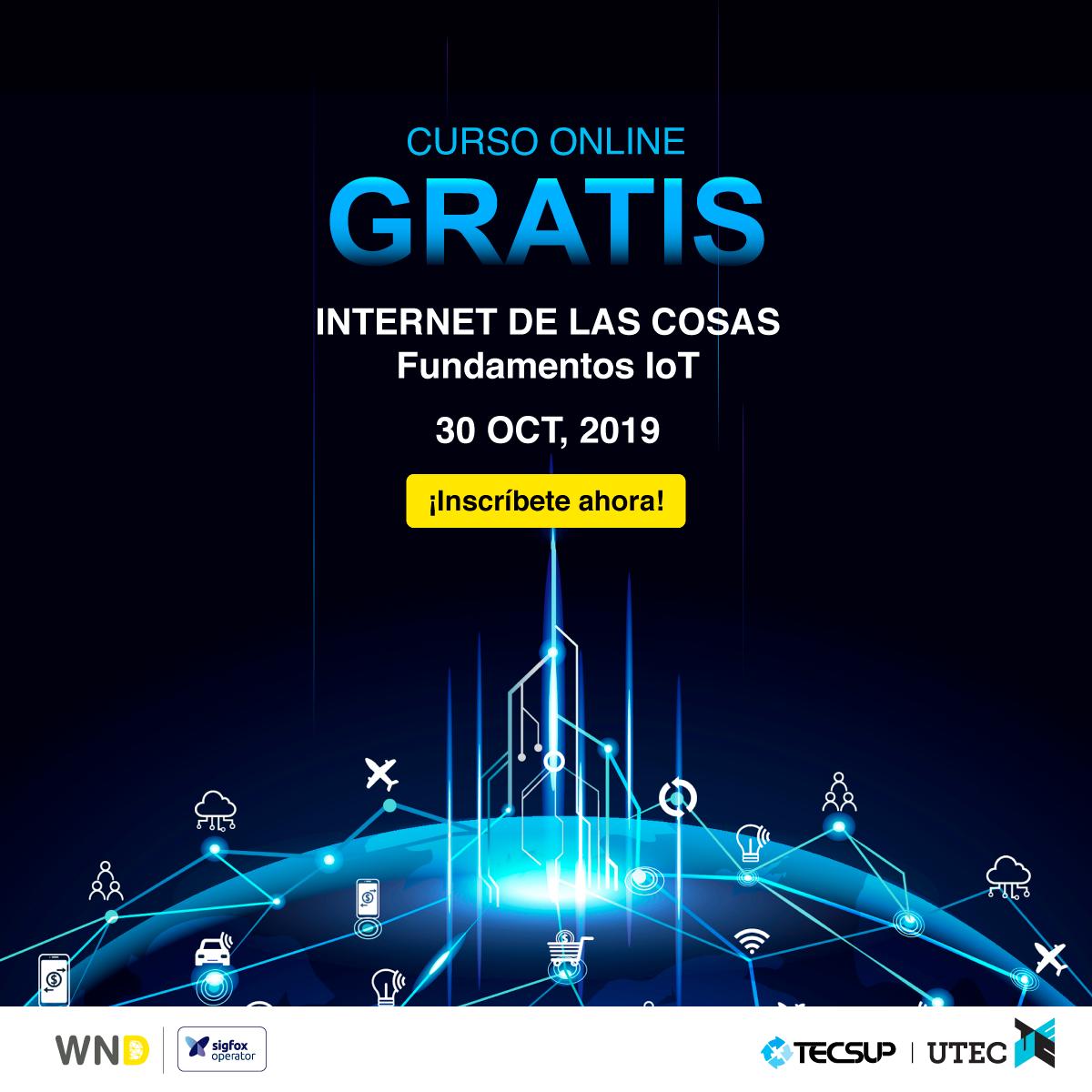 """#WND, operador de @Sigfox, en alianza con #Tecsup y #UTEC lanza el curso virtual gratuito """"Internet de las Cosas: Fundamentos de IoT"""""""