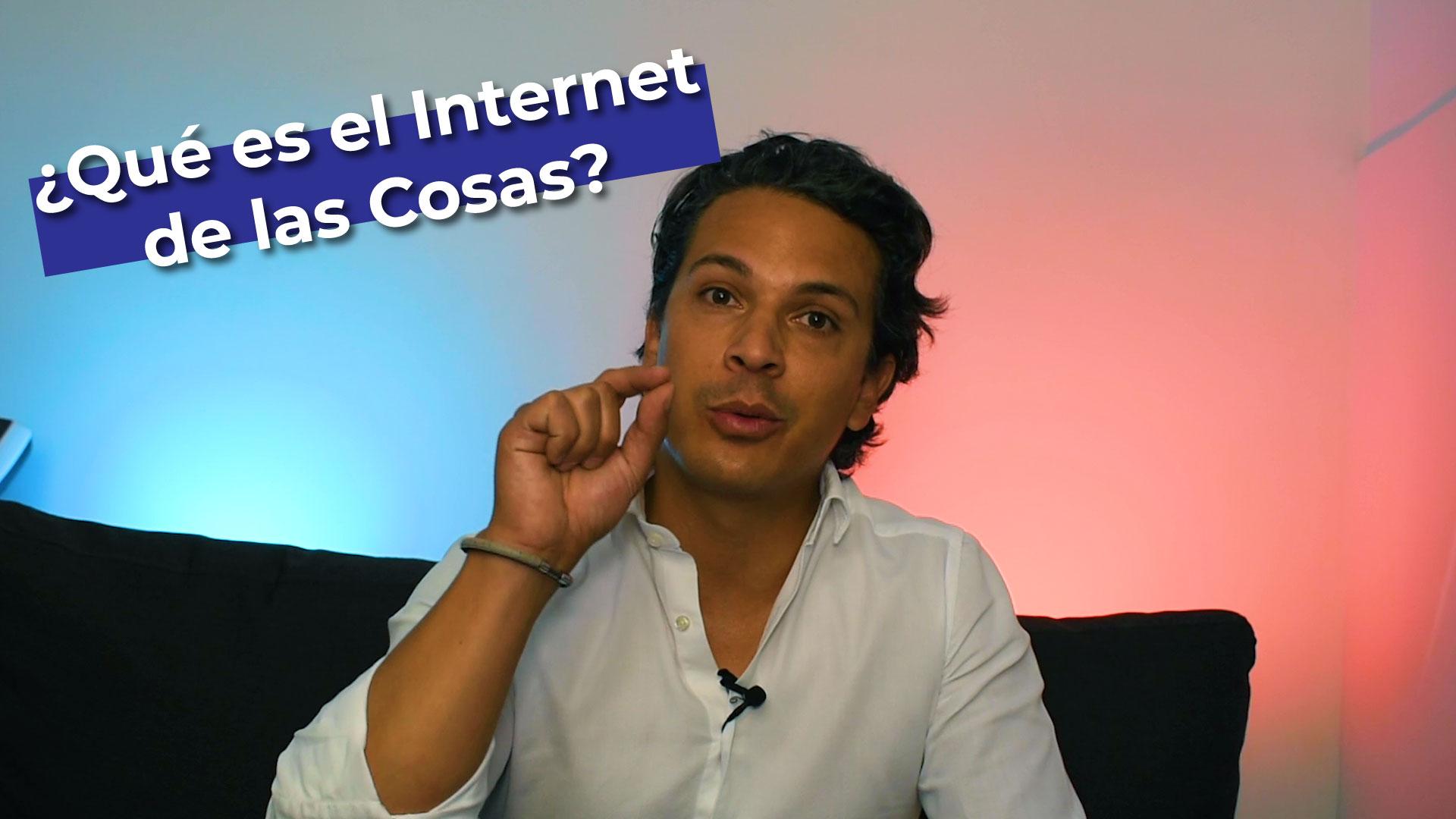 ¿Qué es el Internet de las Cosas o el IoT?